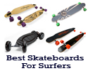 best skateboards for surfers
