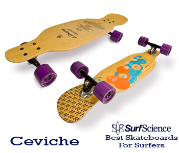 ceviche skateboard for surfers